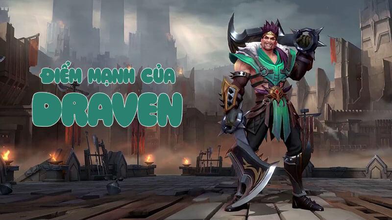 Điểm mạnh của Draven trong game